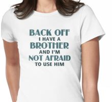 Back Off I Have a Brother (blue) Womens Fitted T-Shirt