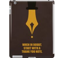 When In Doubt, Start With A Thank You Note Corporate Start-up Quotes iPad Case/Skin
