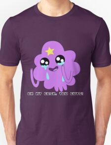LUMPY SPACE PRINCESS, YOU GUYS! T-Shirt