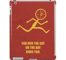 You Run The Day Or The Day Runs You Corporate Start-up Quotes iPad Case/Skin