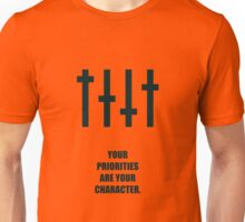 Your Priorities Are Your Character - Corporate Start-up Quotes Unisex T-Shirt