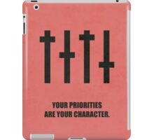 Your Priorities Are Your Character Corporate Start-up Quotes iPad Case/Skin