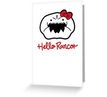 Hello Rancor Greeting Card
