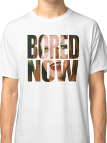 Bored now - Vampire Willow Classic T-Shirt