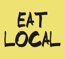 Eat Local - Baby Humor Kids Tee