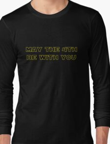 May the 4th Be With You Long Sleeve T-Shirt
