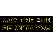 May the 4th Be With You Photographic Print