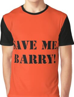 Save me, Barry! Graphic T-Shirt