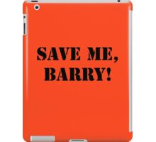 Save me, Barry! iPad Case/Skin