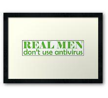 Real Men don't use antivirus Framed Print