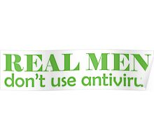 Real Men don't use antivirus Poster