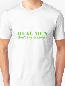 Real Men don't use antivirus Unisex T-Shirt