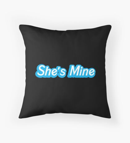 She's mine! (with a matching he's mine) perfect for Valentines day Throw Pillow