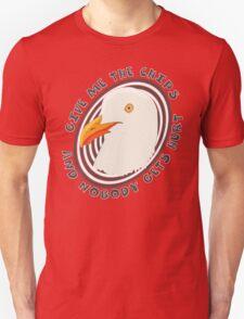 Eat like a seagull Unisex T-Shirt