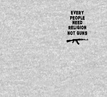 Every people need religion not guns ! Unisex T-Shirt
