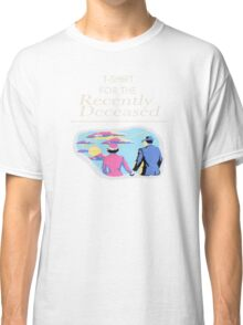 The Recently Deceased Merchandise Classic T-Shirt