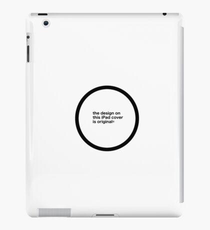 this design is original© iPad Case/Skin