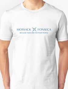 Mossack Fonseca: because taxes are for poor people T-Shirt