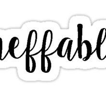 ineffable Sticker