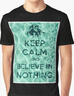 Keep Calm And Believe In Nothing Graphic T-Shirt