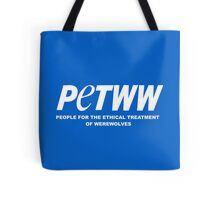 People for the Ethical Treatment of Werewolves Tote Bag