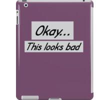 this looks bad iPad Case/Skin
