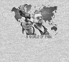 A World Of Pain b Unisex T-Shirt