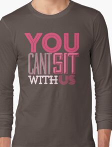 you cant sit with us. Mean Girls  T-Shirt