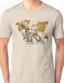 A World Of Pain Unisex T-Shirt