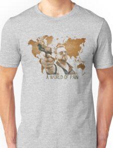 A World Of Pain Unisex T-Shirt