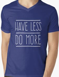 Have Less Do More Mens V-Neck T-Shirt