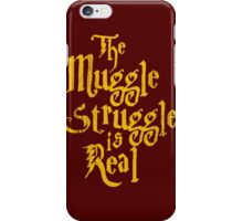 The Muggle Struggle is Real Quote iPhone Case/Skin