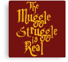 The Muggle Struggle is Real Quote Canvas Print