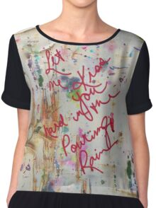 let me kiss you hard in the pouring rain Chiffon Top