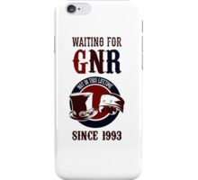 Waiting for classic GNR Not in this lifetime iPhone Case/Skin