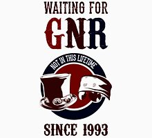 Waiting for classic GNR Not in this lifetime Unisex T-Shirt