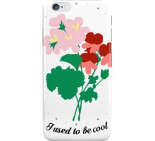 I Used To Be Cool iPhone Case/Skin