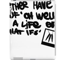Life is Strange - Life of 'Oh Wells' quote iPad Case/Skin