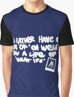 Life is Strange - Life of 'Oh Wells' quote white Graphic T-Shirt