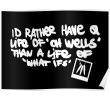 Life is Strange - Life of 'Oh Wells' quote white Poster