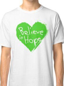 Believe In Hope Classic T-Shirt