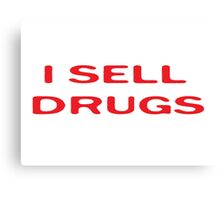 Drugs Funny Pharmacy T-Shirt Canvas Print