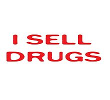 Drugs Funny Pharmacy T-Shirt Photographic Print