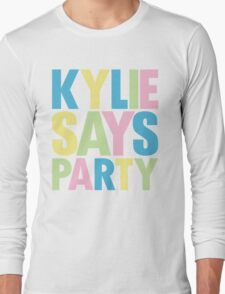 Kylie Minogue - Kylie Says Party Long Sleeve T-Shirt