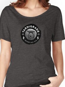 Tardigrade - Never Say Die Women's Relaxed Fit T-Shirt