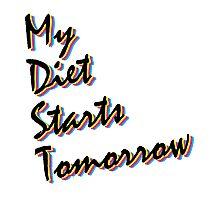 My Diet Starts Tomorrow Photographic Print