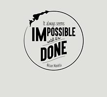 """It always seems impossible until it's done"" Inspirational Quote Unisex T-Shirt"