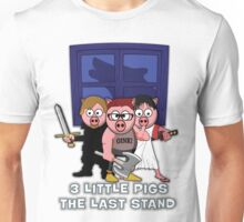 3 Little Pigs-The Last Stand Unisex T-Shirt