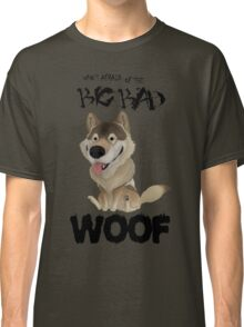 The Big Bad WOOF Classic T-Shirt