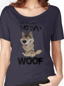 The Big Bad WOOF Women's Relaxed Fit T-Shirt